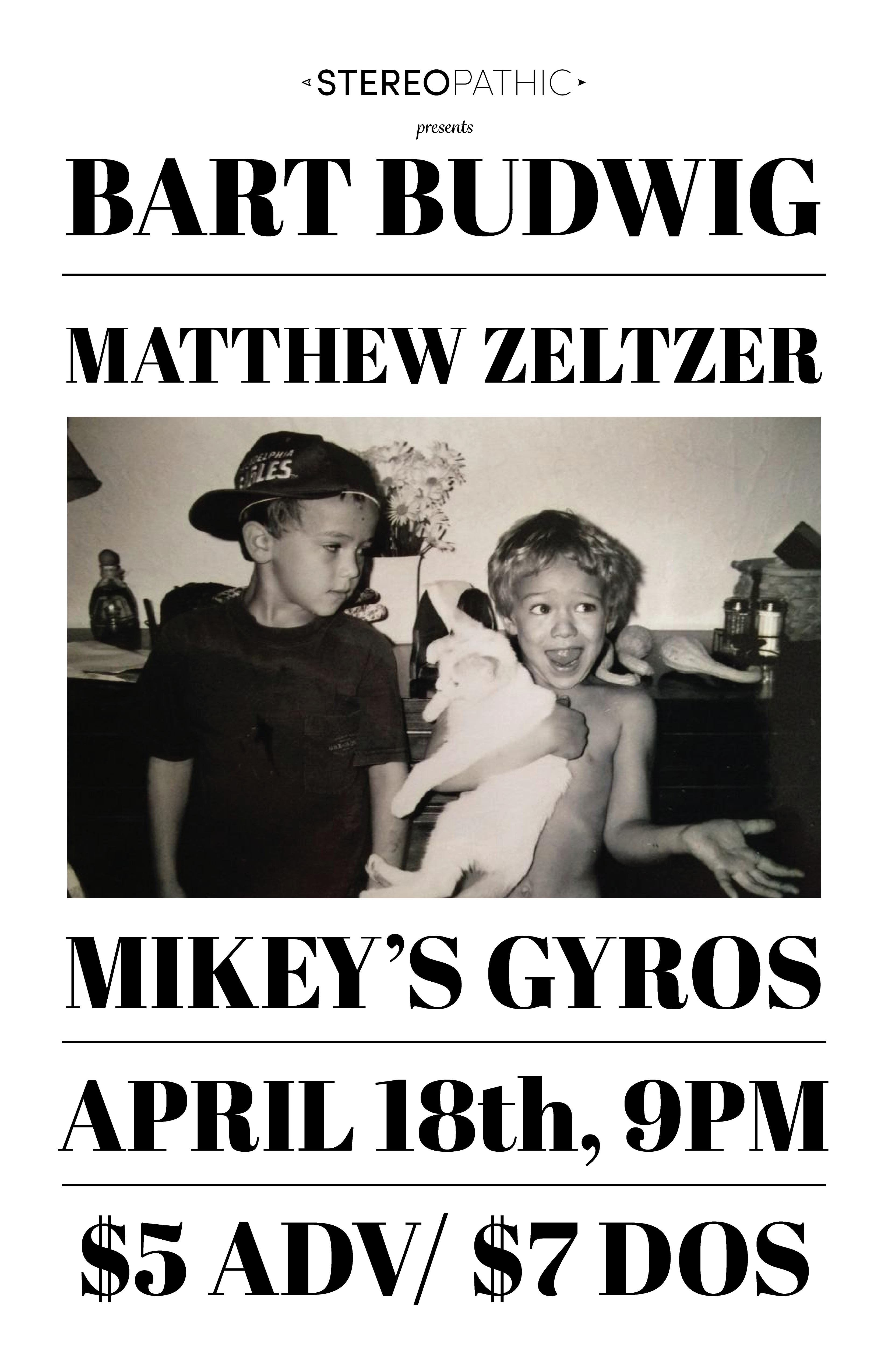 Bart Budwig & Matthew Zeltzer at Mikey's Gyros in Moscow, ID - April 18th - Tickets are $5 in advance, $7 day of show